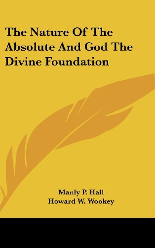 The Nature of the Absolute and God the Divine Foundation