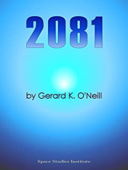 2081 (English Edition) par [O'Neill, Gerard K.]