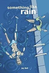 Something Like Rain (Volume 8) by Jay Bell (2016-07-27)