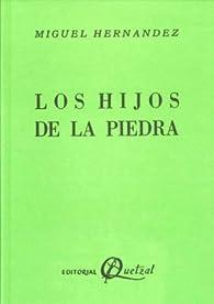 Los hijos de la piedra par Miguel Hernández