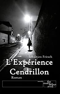 L'Expérience Cendrillon par Sébastien Fritsch