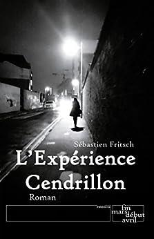 L'Expérience Cendrillon par [Fritsch, Sébastien]