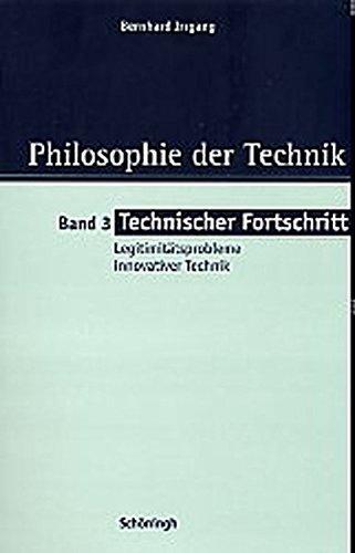 Technischer Fortschritt (Philosophie der Technik, Band 3)