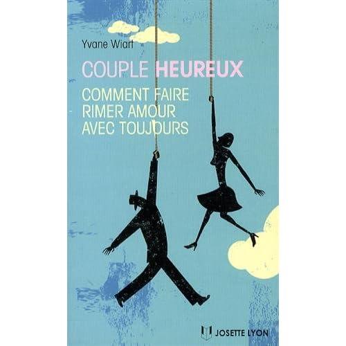 Couple heureux : Comment faire rimer amour avec toujours