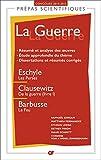 La guerre - Eschyle, Les Perses ; Clausewitz, De la guerre, livre I ; Barbusse, Le feu