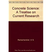 Concrete Science: A Treatise on Current Research