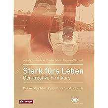 Stark fürs Leben: Der kreative Firmkurs; Das Werkbuch für Begleiterinnen und Begleiter