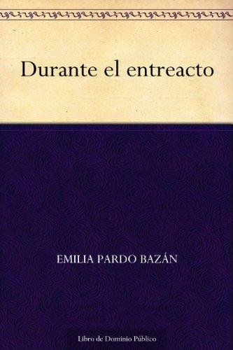 Durante el entreacto por Emilia Pardo Bazán