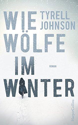 Buchseite und Rezensionen zu 'Wie Wölfe im Winter' von Tyrell Johnson