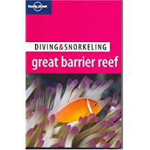 Diving and Snorkeling Great Barrier Reef (Lonely Planet Diving & Snorkeling Great Barrier Reef)
