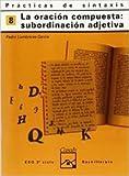 La oración compuesta subordinación adjetiva. Prácticas de sintaxis 8