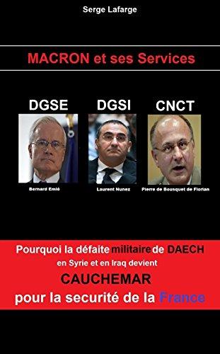 Macron et Ses Services: DGSE - DGSI - CNCT par Serge Lafarge