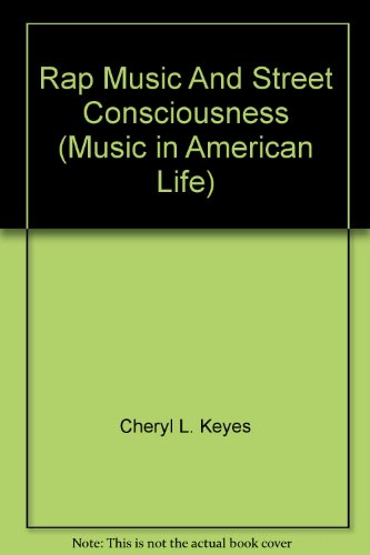 Rap Music And Street Consciousness (Music in Ameri...