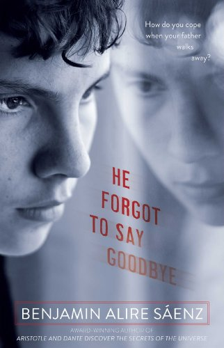 He Forgot to Say Goodbye por Benjamin Alire Sáenz