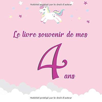 Le livre souvenir de mes 4 ans: Livre à personnaliser pour fille - Joyeux anniversaire - Thème licorne