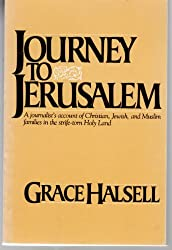 Journey to Jerusalem: A journalist's account of Christian, Jewish, and Muslim families in the strife-torn Holy Land