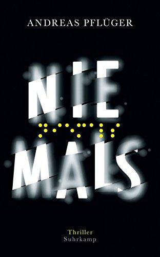 Buchseite und Rezensionen zu 'Niemals: Thriller (suhrkamp taschenbuch)' von Andreas Pflüger