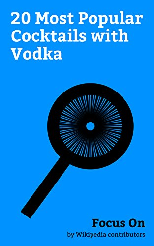 Focus On: 20 Most Popular Cocktails with Vodka: White Russian (cocktail), Cosmopolitan (cocktail), Gimlet (cocktail), Espresso Martini, Harvey Wallbanger, ... French Martini, etc. (English Edition) - Brass Cocktail