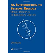 An Introduction to Systems Biology: Design Principles of Biological Circuits (Chapman and Hall/CRC Mathematical & Computational Biology)