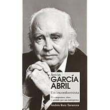 Anton Garcia Abril Un Inconformis