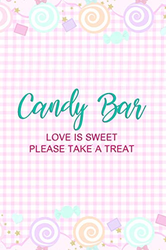 Candy Bar Love Is Sweet Please Take A Treat: Blank Lined Notebook Journal Diary Composition Notepad 120 Pages 6x9 Paperback ( Candy ) Pastel Pink