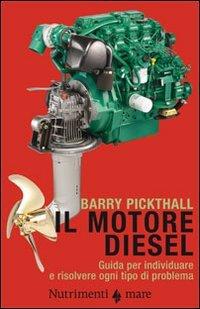 Il motore diesel. Guida per individuare e risolvere ogni tipo di problema. Ediz. illustrata