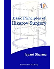 BASIC PRINCIPLES OF ILIZAROV SURGERY