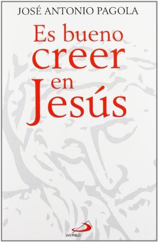 Es bueno creer en Jesús (Caminos)