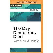 DAY DEMOCRACY DIED           M