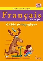 Caribou Français CM2 - Guide pédagogique - Edition 2010