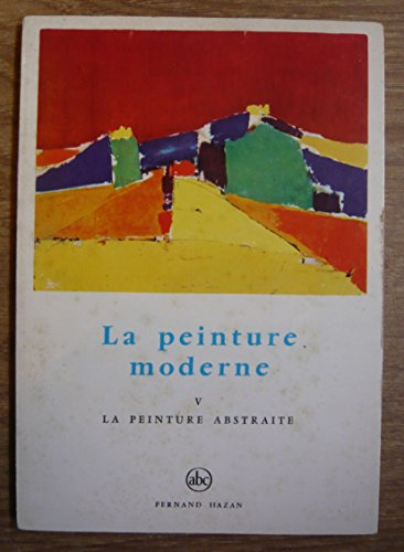 La peinture moderne V La peinture abstra...