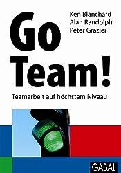 Go Team!: Teamarbeit auf höchstem Niveau