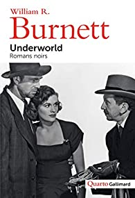 Underworld: Romans noirs par  William R. Burnett