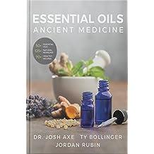 Essential Oils: Ancient Medicine (English Edition)