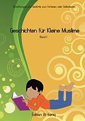 Geschichten für Kleine Muslime: Band 1