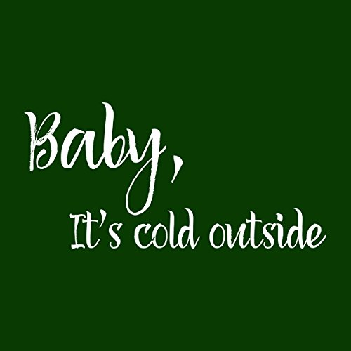 Baby Its Cold Outside Women's Hooded Sweatshirt Bottle Green