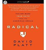 (RADICAL: TAKING BACK YOUR FAITH FROM THE AMERICAN DREAM) BY PLATT, DAVID(AUTHOR)Audio Jun-2010