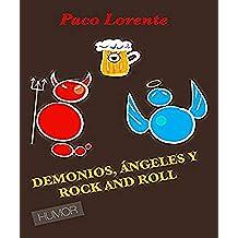 DEMONIOS, ÁNGELES Y ROCK AND ROLL (Humor)