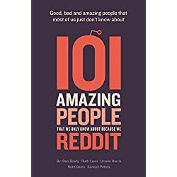 101 amazing people that we only know about because we reddit