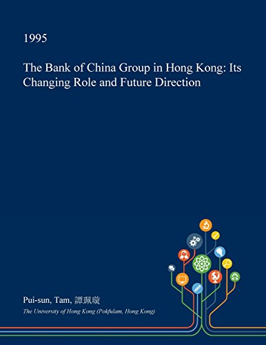 the-bank-of-china-group-in-hong-kong-its-changing-role-and-future-direction