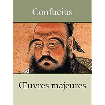 CONFUCIUS - Oeuvres: Les Quatre Livres (La Grande étude, L'Invariable milieu, Entretiens, Meng Tzeu)