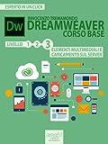 Dreamweaver. Corso base livello 3: Elementi multimediali e caricamento sul server (Esperto in un click)