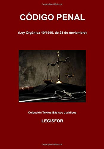 Código Penal: 5.ª edición (septiembre 2018). Colección Textos Básicos Jurídicos por Legisfor