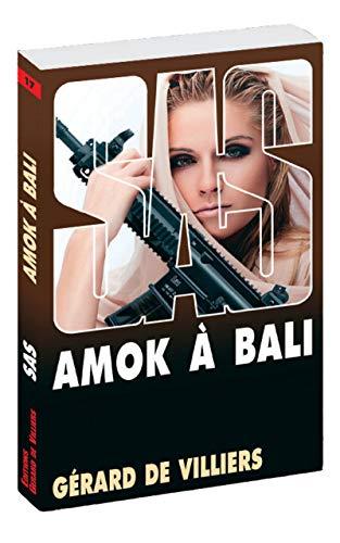 SAS 17 Amok à Bali par Gerard de Villiers