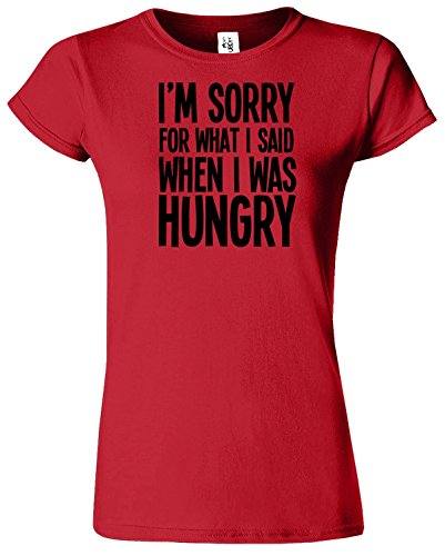 I'M SORRY FOR WHAT I SAID Mesdames T-shirt Tshirt drôle Top Rouge / Noir Design