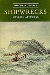 Shipwrecks (Discover Dorset) by Maureen Attwooll (1998-07-06)