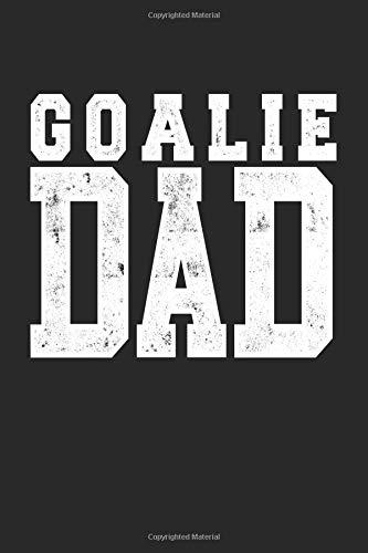Goalie Dad: Blank Lined Journal Notebook To Write In por Dartan Creations
