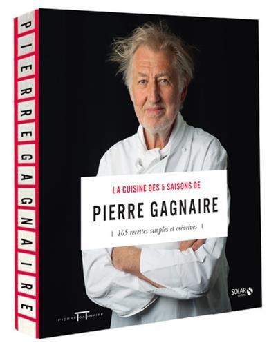 La cuisine des 5 saisons de Pierre Gagnaire par Pierre GAGNAIRE
