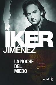 NOCHE DEL MIEDO, LA par Iker Jiménez