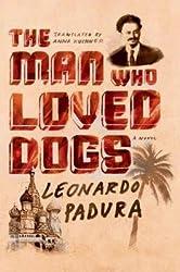 By Leonardo Padura ; Anna Kushner ( Author ) [ Man Who Loved Dogs By Jan-2015 Paperback